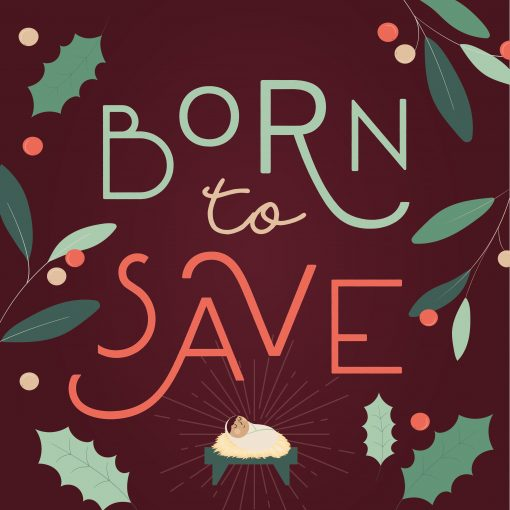 Born To Save Christmas 2019