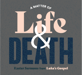 A Matter of Life & Death Easter Featured Image