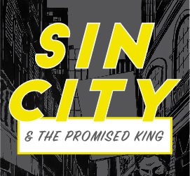 Sin City & The Promised King Featured Image