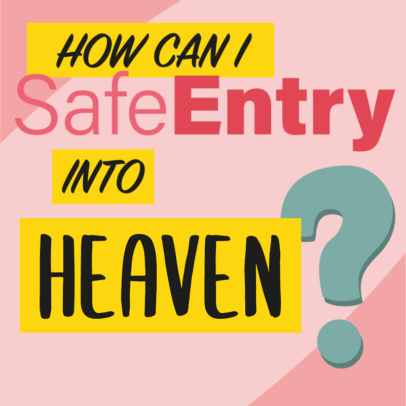 How Can I Safe Entry Into Heaven Mobile Banner